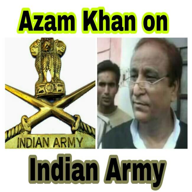 Azam Khan on Indian Army, Azam Khan and Indian Army, Indian Army and Azam Khan