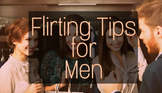 Flirting tips for men, impress women with flirting, flirting tricks
