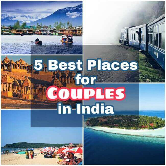 Best Places in India for Lovers, Best Places in India for Couples, Best Romantic Places in India, Affordable yet romantic places in India