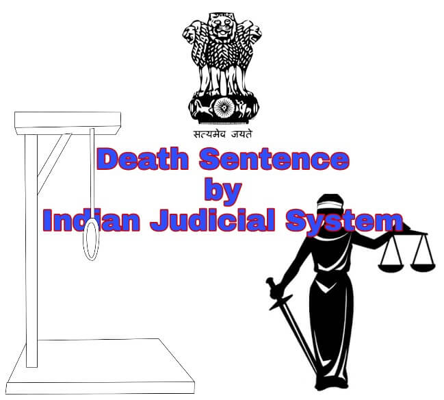 death sentence by Indian Judicial System, Indian Judicial System awarded death sentence, death penalties in India
