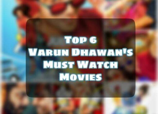 Varun Dhawan's Top 6 Movies, Top 6 movies Varun Dhawan, 6 Best movies Varun Dhawan,