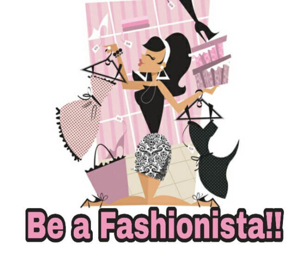 Be a Fashionista, Being a Fashionista, Tips for Fashionista