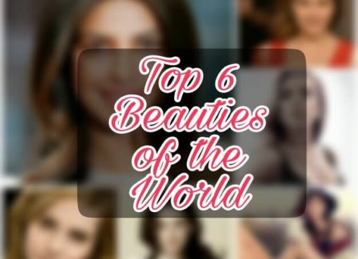 Top 6 Beauties from the World, Beauty of the world, men wish beauties
