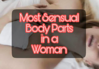 5 Most Sensual Parts in a Woman, Woman's sensual body parts, sensitive body parts in a woman