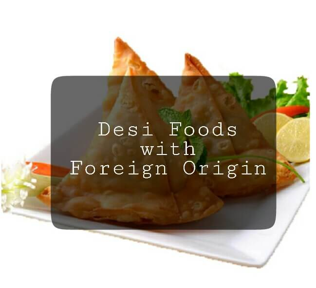 Indian Foods with International Origin, Samosa origin, dal rice origin,