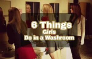Girls in Washroom, Things Girls do in Washroom, Washroom Girly things
