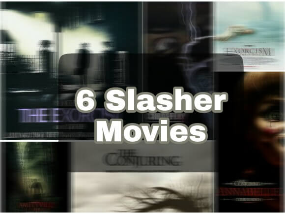 Horror/Slasher Movies, 6 Horror/Slasher Movies, Top Horror/Slasher Movies, Most Horror/Slasher Movies