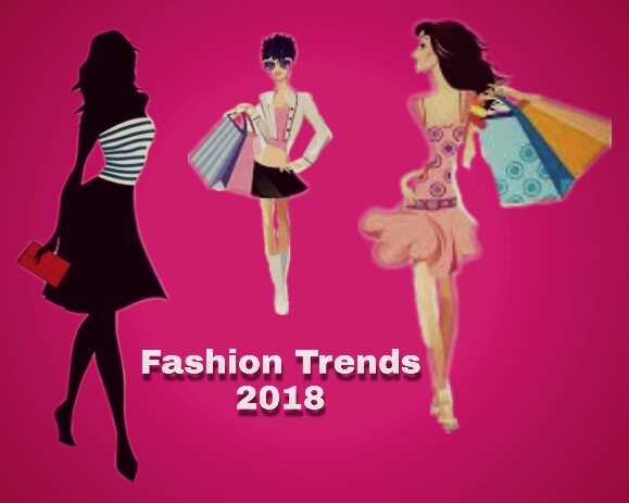 Know the Top Fashion Trends to Look Out For in 2018