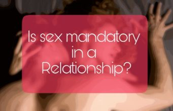 Sex Mandatory in relationship, Relationship and sex, sex life in relationship,