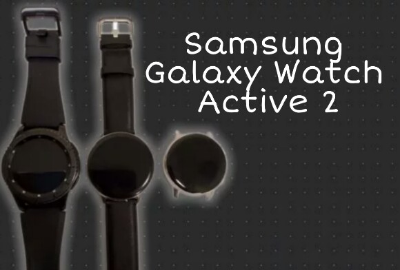 Samsung Galaxy Watch Active 2, leaked news about Samsung galaxy Watch Active 2, Samsung galaxy watch activ 2